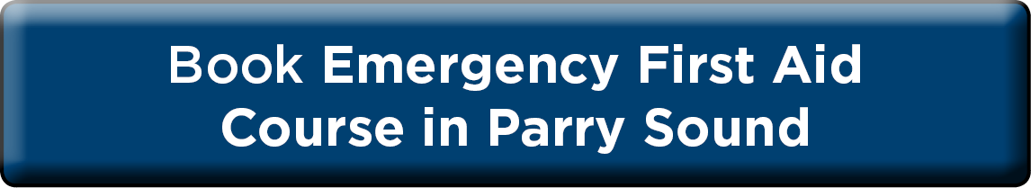 Book Emergency First Aid in Parry Sound NOW